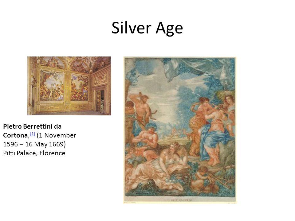 Silver Age Pietro Berrettini da Cortona,[1] (1 November 1596 – 16 May 1669) Pitti Palace, Florence
